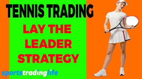 Tennis Trading Betfair Strategy The 4 Different Ways To Trade.