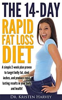 The 14-Day Rapid Fat Loss Diet: A Simple 2-Week Plan Proven To.