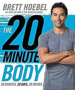 The 20-Minute Body: 20 Minutes, 20 Days, 20 Inches By Brett Hoebel.