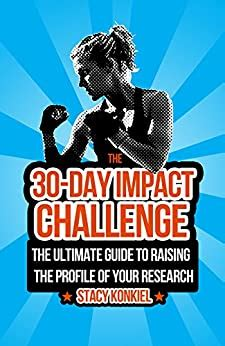 [pdf] The 30-Day Impact Challenge By Stacy Konkiel.
