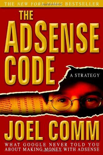The Adsense Code: What Google Never Told You About Making.