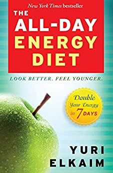 The All-Day Energy Diet - Kindle Edition By Yuri Elkaim. Health.