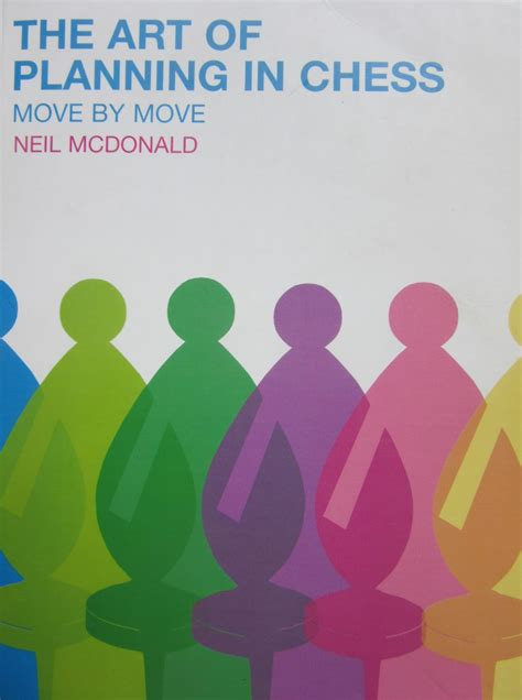 [pdf] The Art Of Planning In Chess Move By Move By Neil Mcdonald.