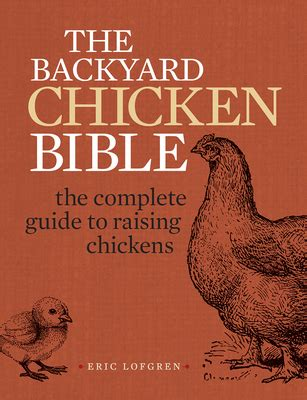 @ The Backyard Chicken Bible The Complete Guide To Raising .