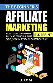 [pdf] The Beginners Affiliate Marketing Blueprint How To Get