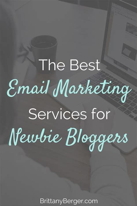 The Best Email Marketing Providers For Newbie Bloggers - Brittany.