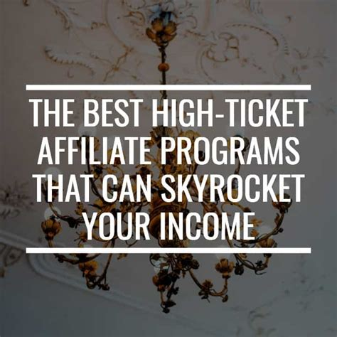 The Best High Ticket Affiliate Programs That Can Skyrocket Your.