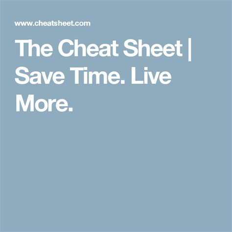 @ The Cheat Sheet  Save Time Live More .
