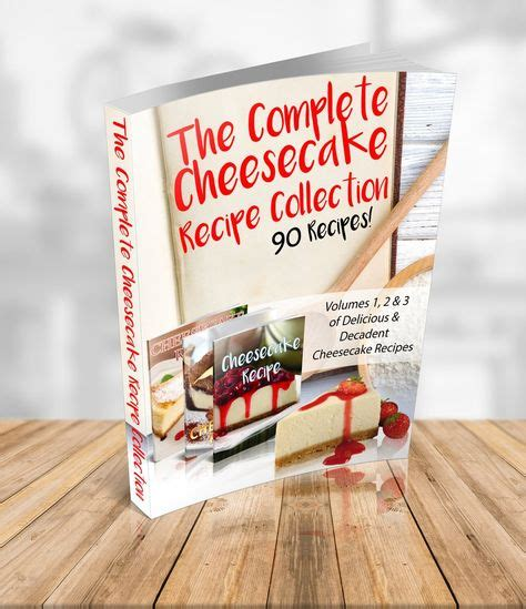 [click]the Complete Cheesecake Collection - 3 Ebooks - 90 Recipes .