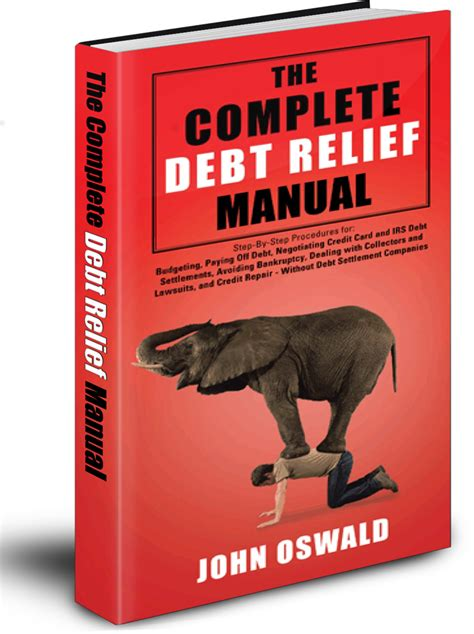 The Complete Debt Relief Manual Ebook By John Oswald.