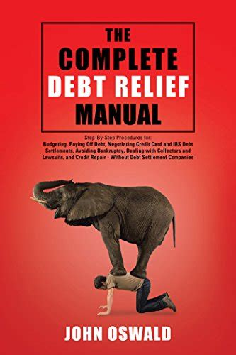 The Complete Debt Relief Manual: Step-By-Step - Amazon.com.