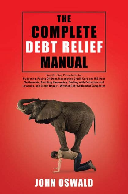 The Complete Debt Relief Manual: Step-By-Step - Barnes & Noble.