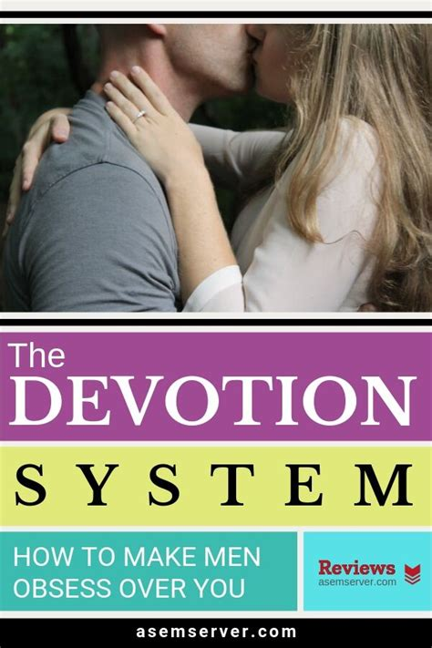 @ The Devotion System   Make Men Obsess Over You.
