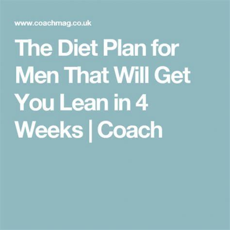The Diet Plan For Men That Will Get You Lean In 4 Weeks Coach.