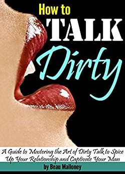 The Dirty Talk Handbook - How To Talk Dirty To Men - Kindle Edition.