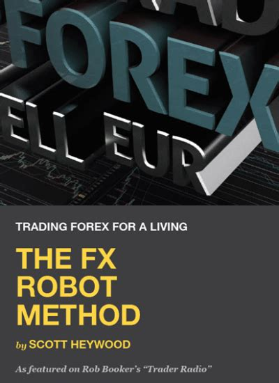 The Fx Robot Method - Trading Forex For A Living - Cbengine.