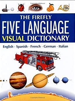 The Firefly Five Language Visual Dictionary : English, Spanish, French.