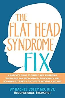 [pdf] The Flat Head Syndrome Fix A Parents Guide To Simple And .
