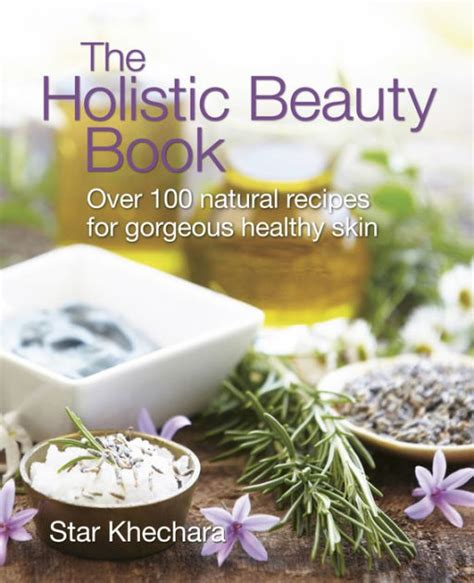 [pdf] The Holistic Beauty Book Over 100 Natural Recipes For .
