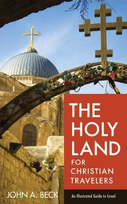 [pdf] The Holy Land For Christian Travelers An Illustrated Guide .