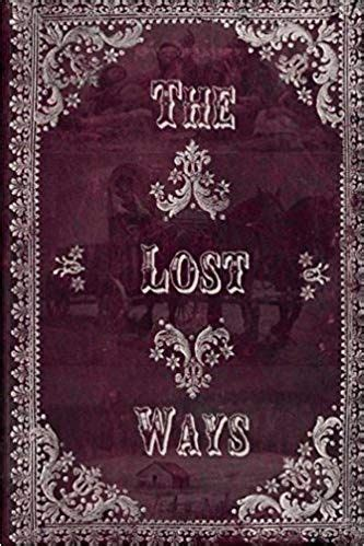 The Lost Ways: The Ultimate Guide To Surviving Whenever.