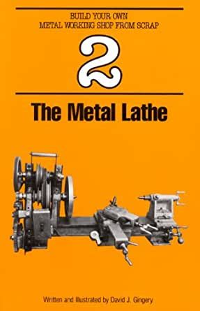 [pdf] The Metal Lathe Build Your Own Metal Working Shop From .