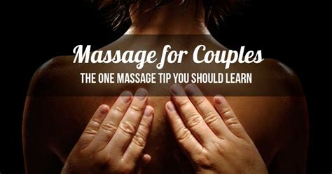 The Most Important Couples Massage Tip Ill Ever Teach You.