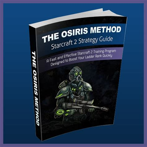 @ The Osiris Method The Ultimate Starcraft 2 Strategy Guide And Training Program.