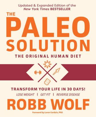 [pdf] The Paleo Solution The Original Human Diet By Robb Wolf .