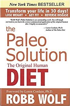The Paleo Solution: The Original Human Diet: Robb - Amazon.com.