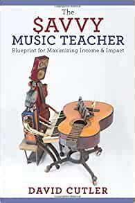 [pdf] The Savvy Music Teacher Blueprint For Maximizing Income Impact.