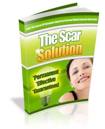 The Scar Solution Fast Home Scar Removal Pdf-Book By Sean.