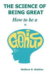@ The Science Of Being Great By Wallace D Wattles.