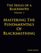 [pdf] The Skills Of A Blacksmith V 1 Mastering The .