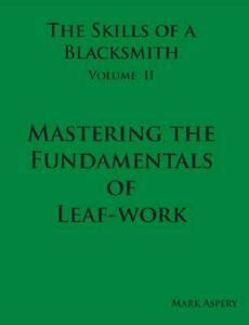 [pdf] The Skills Of A Blacksmith V 2 Mastering The .