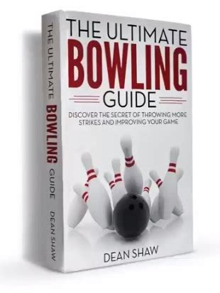 The Ultimate Bowling Guide - Pdf Free Download.