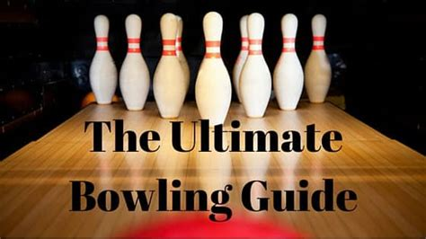 The Ultimate Bowling Guide For Beginners - Best Of Bowling.