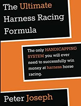 [pdf] The Ultimate Harness Racing Formula The Only Handicapping .