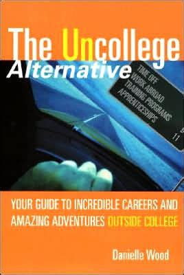 [pdf] The Uncollege Alternative Your Guide To Incredible Careers .