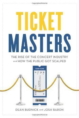 [click]ticket Masters The Rise Of The Concert Industry And How .