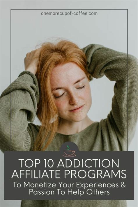Top 10 Addiction Affiliate Programs To Monetize Your Experiences.