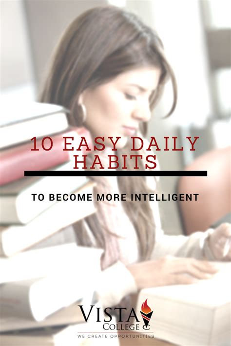 Top 10 Easy Daily Habits To Become More Intelligent - Vista College.