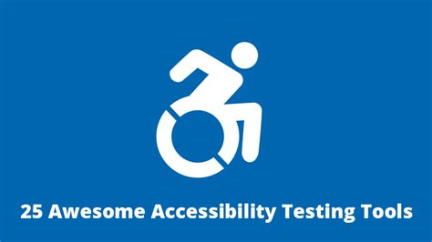 Top 25 Awesome Accessibility Testing Tools For Websites.
