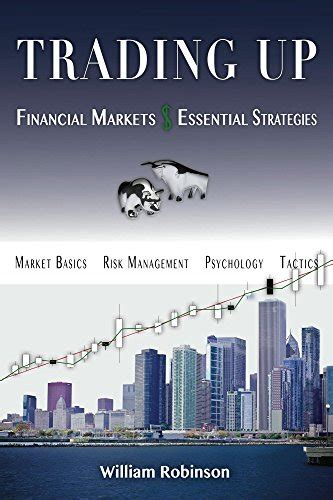 [pdf] Trading Up Financial Markets Essential Strategies.