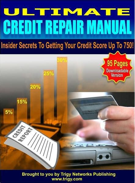 Ultimate Credit Repair Manual – Insiders Secrets To Getting.