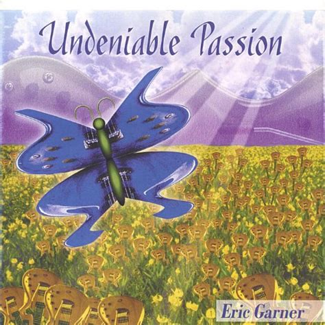 Undeniable Passion By Eric Garner On Spotify.