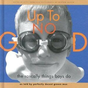 [pdf] Up To No Good The Rascally Things Boys Do By Heather .