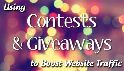 Using Contests And Giveaways To Boost Website Traffic - Bloggerjet.