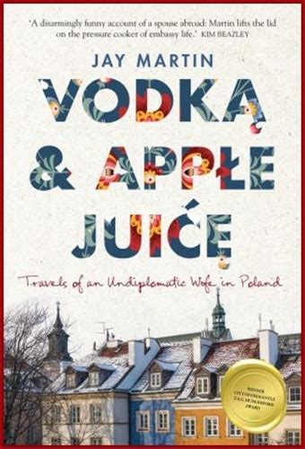[pdf] Vodka And Apple Juice Travels Of An Undiplomatic Wife In .
