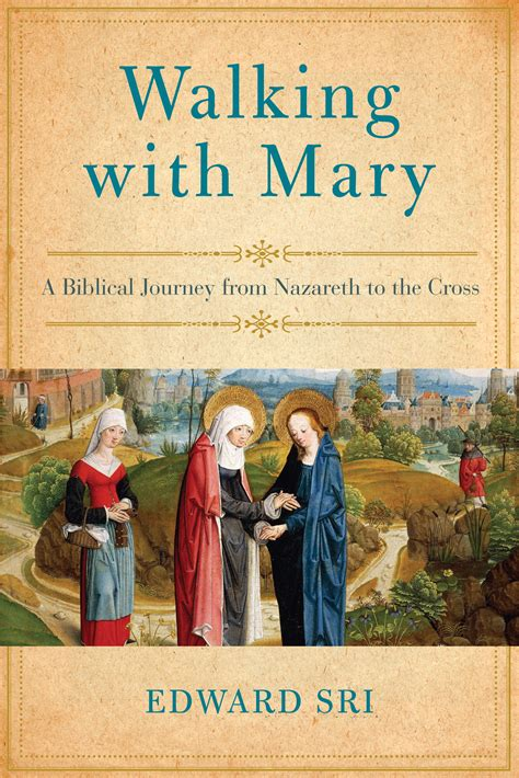 [pdf] Walking With Mary A Biblical Journey From Nazareth To The .